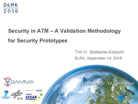 DLRK 2016 - Security in ATM - A Validation Methodology for Security Prototypes Presentation